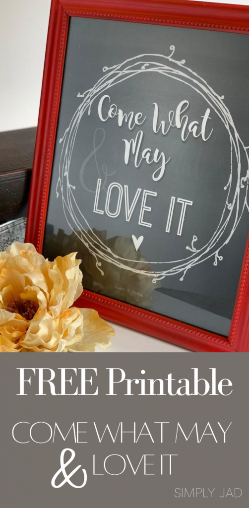 FREE Printable for Come What May & Love It Poster
