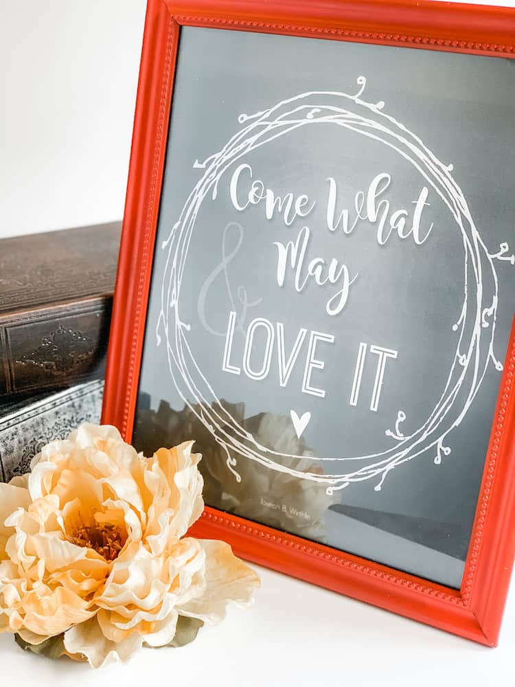 Come What May And Love It Free Printable